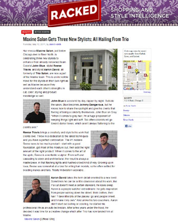 Maxine Salon Colorist John Blue, stylist Reese Travis and Stylist Aaron David featured in Racked Chicago May 10th, 2011