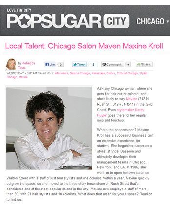Maxine Salon owner Maxine Kroll featured in PopSugar Chicago April 13th, 2011